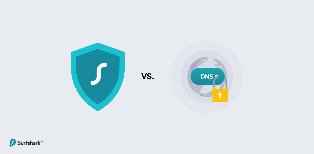 Smart DNS vs. VPN