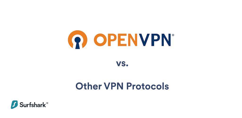 OpenVPN vs. Other VPN Protocols